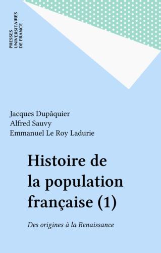 HISTOIRE DE LA POPULATION FRANCAISE. Tome 1