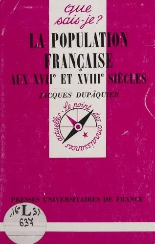 La population française aux XVIIème et XVIIIème siècles