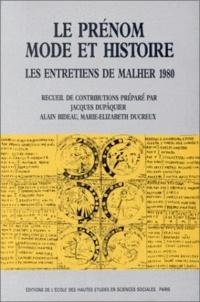 Jacques Dupâquier et Marie-Elizabeth Ducreux - Le prénom, mode et histoire - Entretiens de Malher 1980.