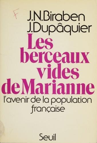 Les Berceaux vides de Marianne. L'avenir de la population française