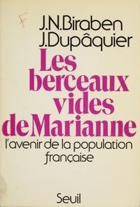 Jacques Dupâquier et Jean-Noël Biraben - Les Berceaux vides de Marianne - L'avenir de la population française.