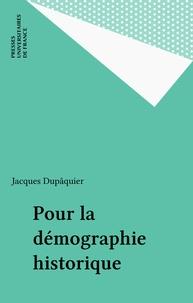 Jacques Dupâquier - Pour la démographie historique.