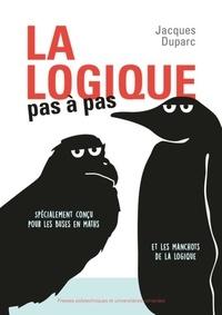 La logique pas à pas - Jacques Duparc |