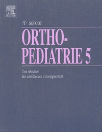 Galabria.be Ortho-pédiatrie - Tome 5, Une sélection des conférences d'enseignement de la SOFCOT Image