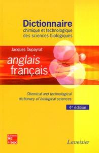 Jacques Dupayrat - Dictionnaire chimique et technologique des sciences biologiques anglais-français.