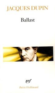 Jacques Dupin - Ballast - Contumace, échancré, le grésil.
