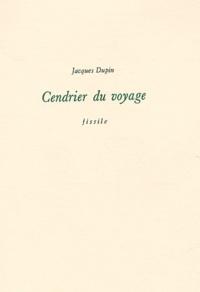 Jacques Dupin - Cendrier du voyage.