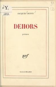 Jacques Dupin - Dehors.