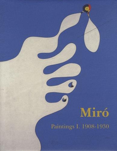 Jacques Dupin et Ariane Lelong-Mainaud - Joan Miro - Catalogue raisonné Paintings Volume 1, 1908-1930.