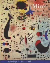 Jacques Dupin et Ariane Lelong-Mainaud - Joan Miro - Catalogue raisonné Paintings Volume 2, 1931-1941.