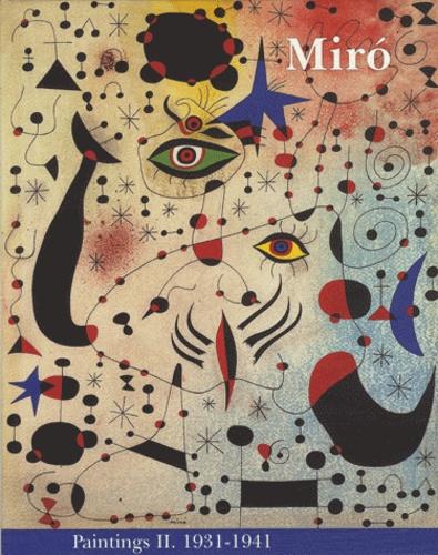 Jacques Dupin et Ariane Lelong-Mainaud - Joan Miro - Catalogue raisonné Paintings Volume 2, 1931-1941.