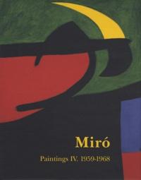 Jacques Dupin et Ariane Lelong-Mainaud - Joan Miro - Catalogue raisonné Paintings Volume 4, 1959-1968.