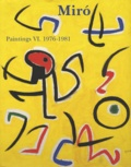 Jacques Dupin et Ariane Lelong-Mainaud - Joan Miro - Catalogue raisonné Paintings Volume 6, 1976-1981.