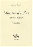 Jacques Dupin - Matière d'infini - Antoni Tapies.