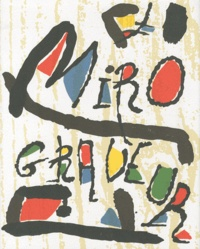 Jacques Dupin et Ariane Lelong-Mainaud - Miro engraver - Tome 4, 1976-1983.