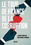 Jacques Duplessy et Guillaume de Morant - Le tour de France de la corruption.