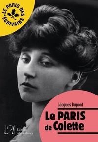 Jacques Dupont - Le Paris de Colette.