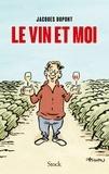 Jacques Dupont - Le vin et moi.