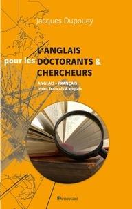 Jacques Dupouey - L'anglais pour les doctorants et chercheurs - L'anglais dans la pratique universitaire.