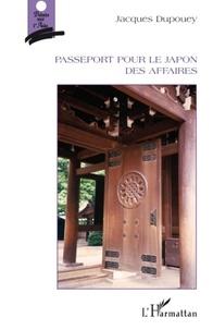 Jacques Dupouey - Passeport pour le Japon des affaires.