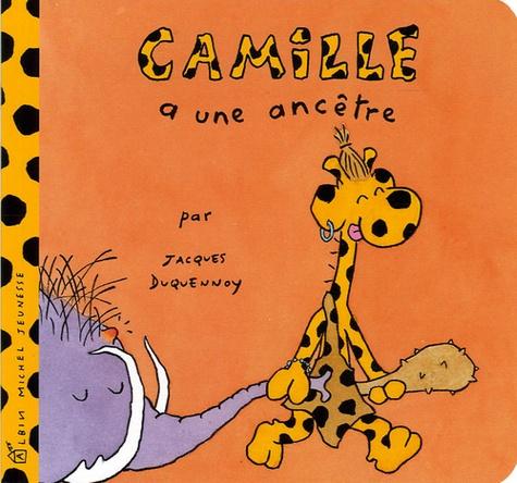Jacques Duquennoy - Camille a une ancêtre.