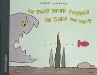 Jacques Duquennoy - Le tout petit poisson de rien du tout.