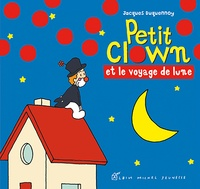 Jacques Duquennoy - Petit Clown et le voyage de lune.