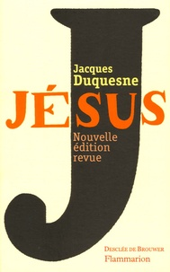 Jacques Duquesne - Jésus.