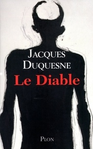 Jacques Duquesne - Le diable.