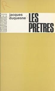 Jacques Duquesne et Hector de Galard - Les prêtres.