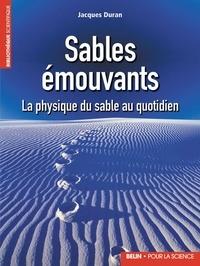 Jacques Duran - Sables émouvants - La physique du sable au quotidien.