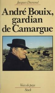 Jacques Durand - André Bouix : gardian de Camargue.