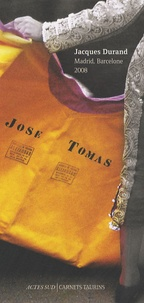 Jacques Durand - José Tomas - Madrid, Barcelone 2008.