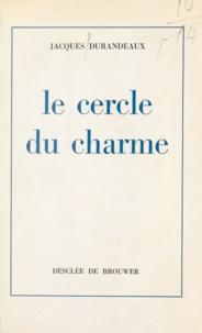 Jacques Durandeaux - Le cercle du charme.