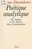 Jacques Durandeaux - Poétique analytique - Des langues et des discours dans la psychanalyse.