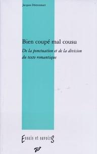 Jacques Dürrenmatt - Bien coupé, mal cousu - De la ponctuation et de la division dans le texte romantique.