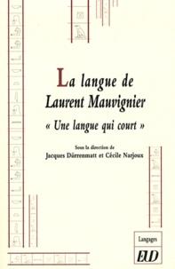 Jacques Dürrenmatt et Cécile Narjoux - La langue de Laurent Mauvignier - Une langue qui court.