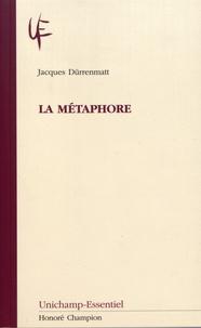 Jacques Dürrenmatt - La métaphore.