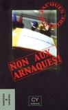 Jacques Dutertre - Non aux Arnaques !.