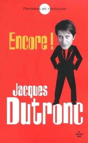 Jacques Dutronc - Encore ! : pensées et répliques.