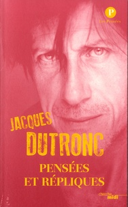 Jacques Dutronc - Pensées et répliques.
