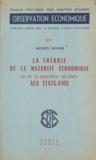 Jacques Duvaux et André Piatier - La théorie de la maturité économique - Ou De la stagnation séculaire aux États-Unis.