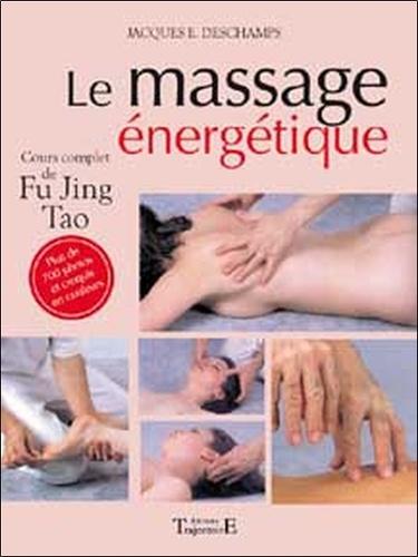 Jacques-E Deschamps - Le Massage énergétique - Fu jung tao.