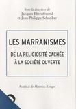 Jacques Ehrenfreund et Jean-Philippe Schreiber - Les marranismes - De la religiosité cachée à la société ouverte.