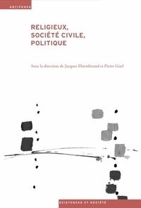 Jacques Ehrenfreund et Pierre Gisel - Religieux, société civile, politique - Enjeux et débats historiques et contemporains.