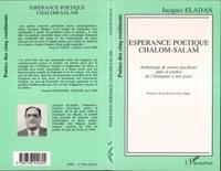 Jacques Eladan - Esperance poetique chalom-salam - anthologie de poetes pacifistes juifs et arabes de l'antiquite a n.