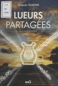 Jacques Eladan - Lueurs partagées.