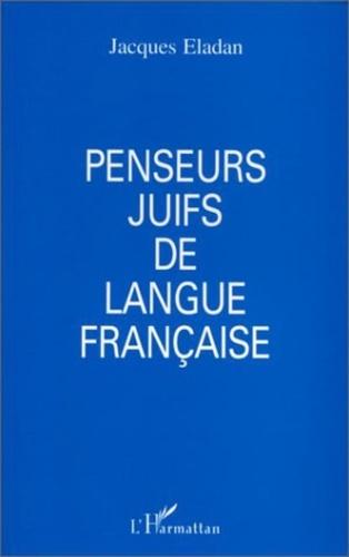 Jacques Eladan - Penseurs juifs de langue française.
