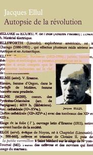 Jacques Ellul - Autopsie de la Révolution.