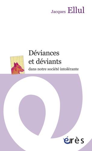 Jacques Ellul - Déviances et déviants dans notre société intolérante.